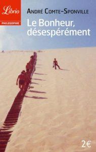 Livre sur la psychologie et la philosophie : Le Bonheur, désespérément