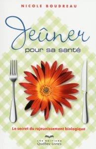 Livre sur le jeûne : jeûner pour sa santé de Nicole Boudreau