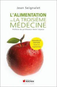 Livre sur l'alimentation : l'alimentation ou la troisième médecine