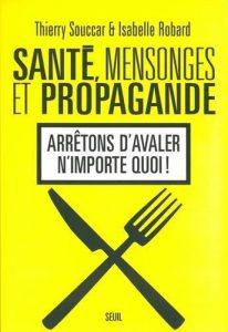 Livre sur l'alimentation : santé, mensonges et propagande